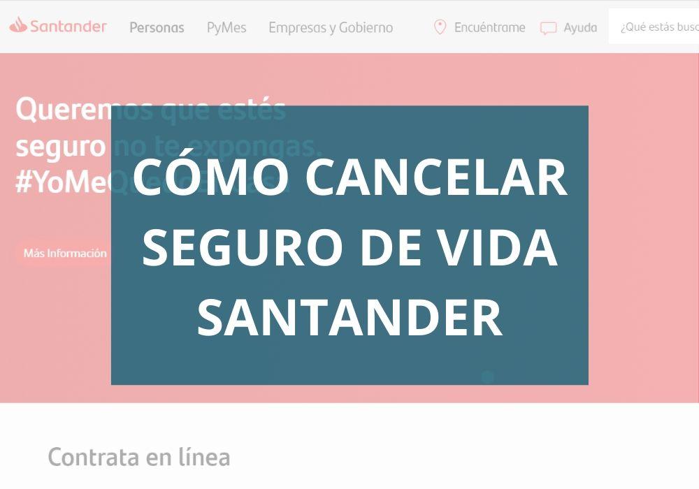 Cómo Cancelar Seguro de Vida Santander