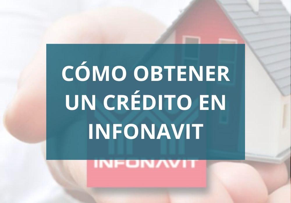 ¿Cómo obtener un crédito Infonavit?