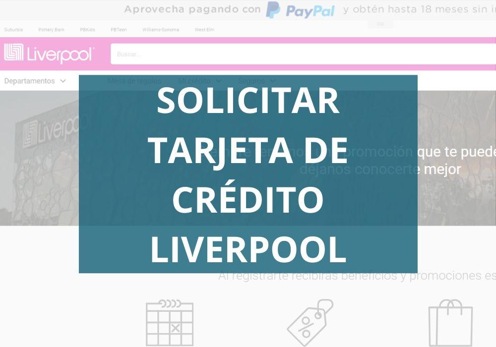 Cómo solicitar tarjeta de crédito liverpool