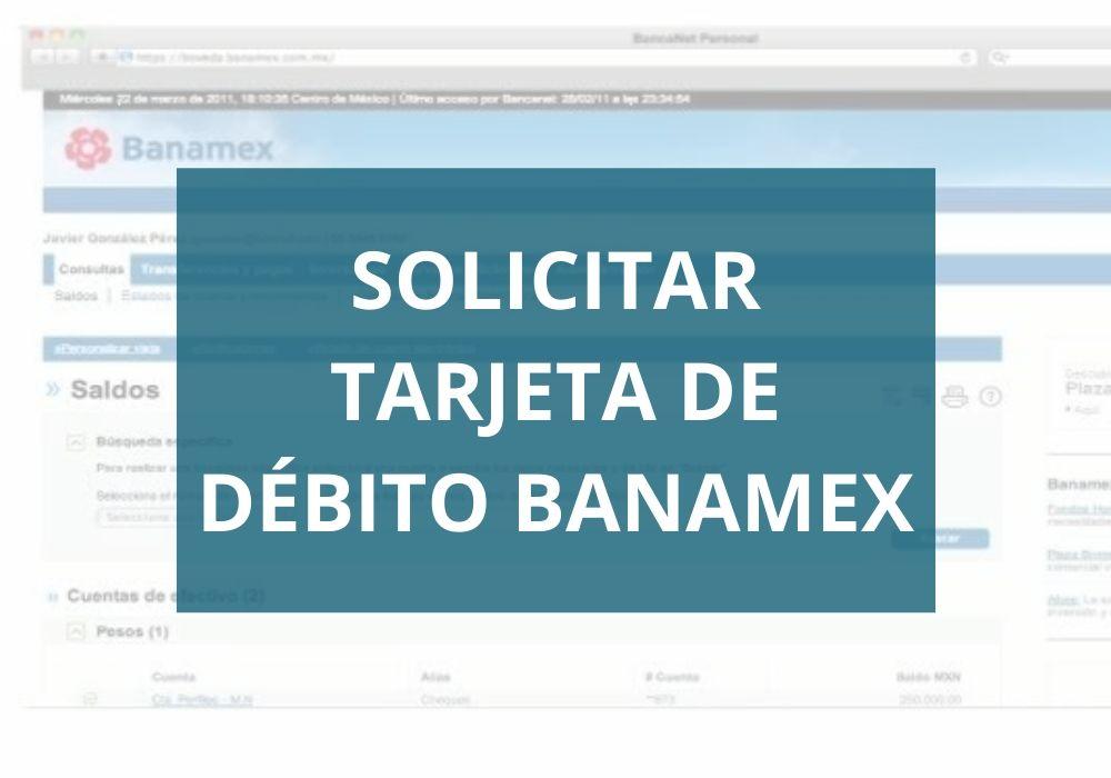 Solicitar tarjeta de débito Banamex