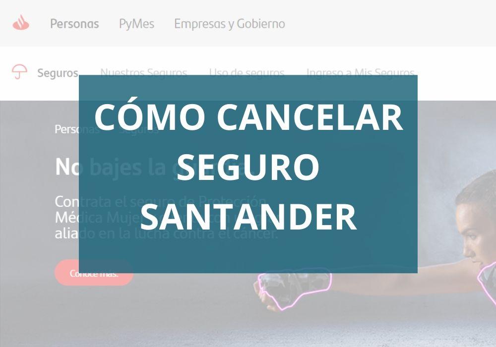 Cómo Cancelar Seguro Santander