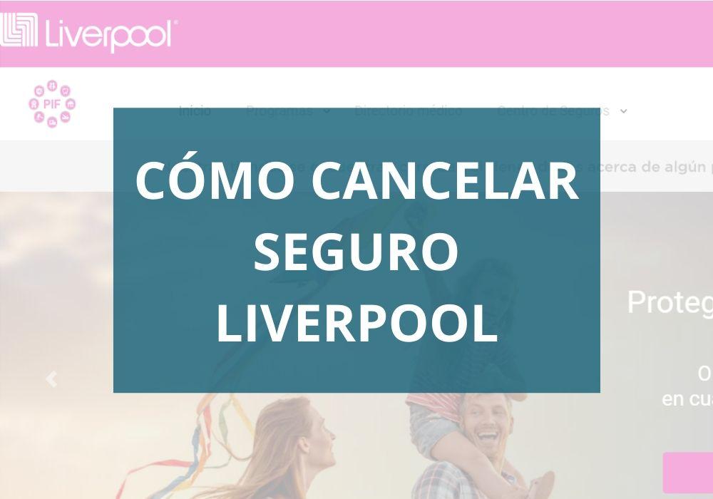 Cómo Cancelar el Seguro Liverpool