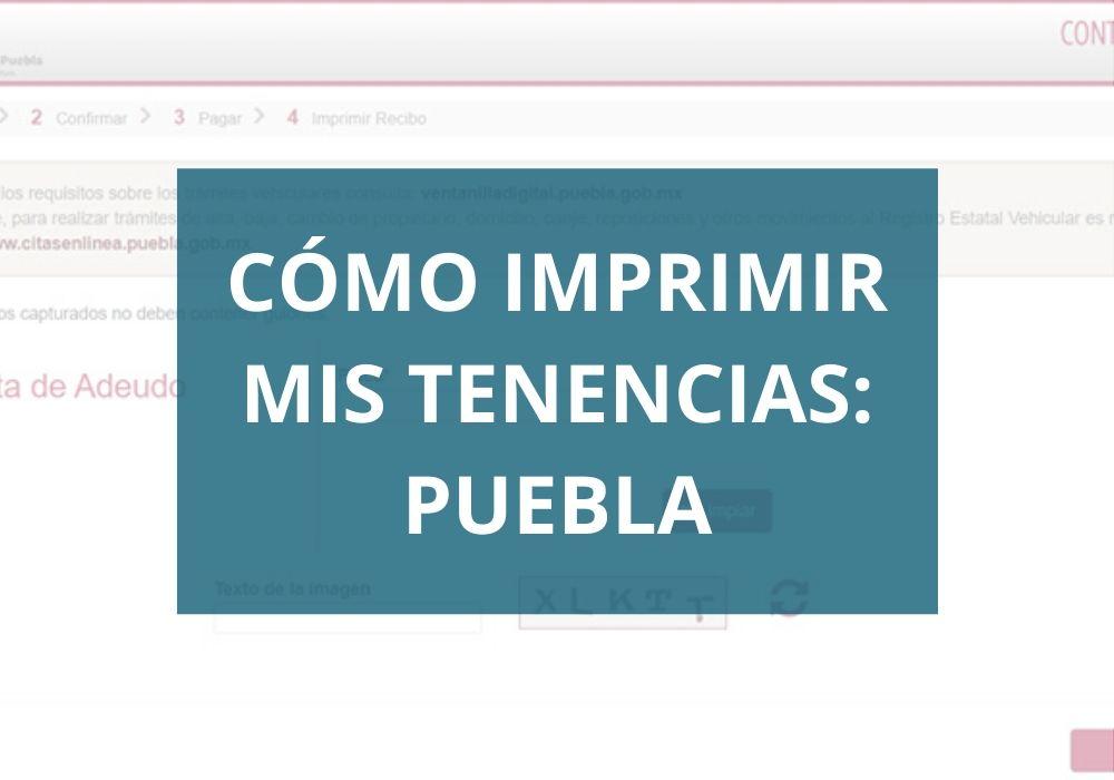 ¿Cómo imprimir mis tenencias pagadas en Puebla?