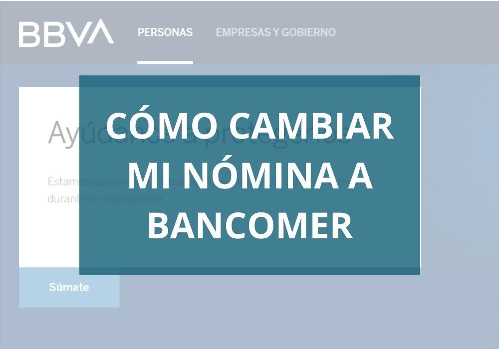 Cómo cambiar mi nómina a Bancomer