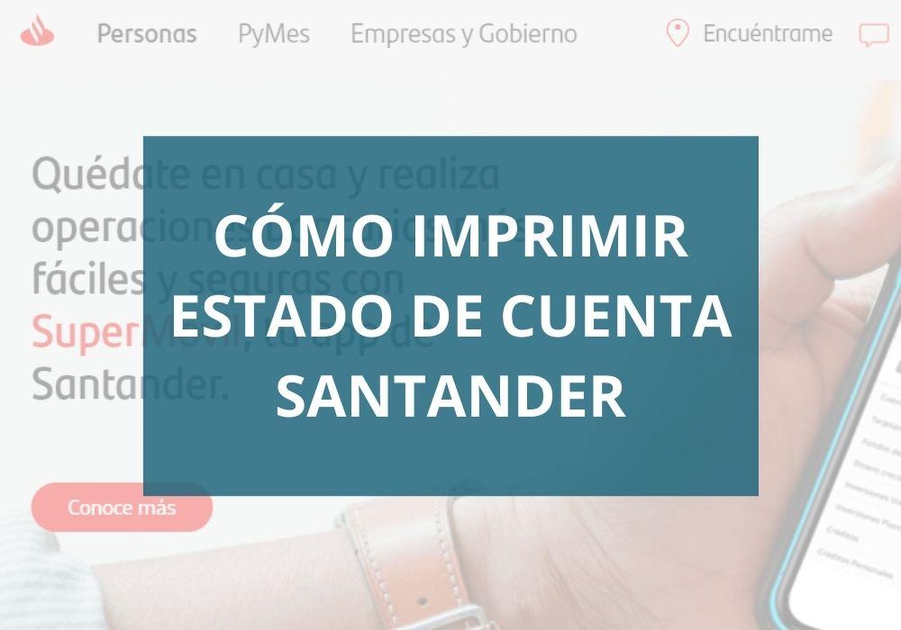 Cómo imprimir estado de cuenta Santander