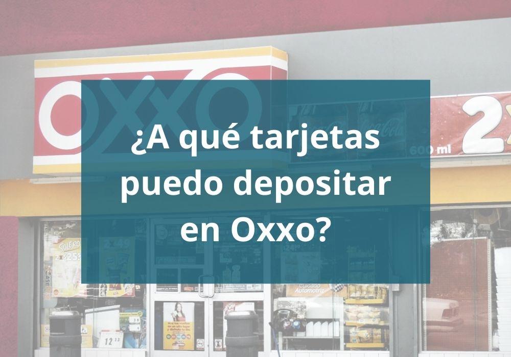 ¿A qué tarjetas puedo depositar en Oxxo?