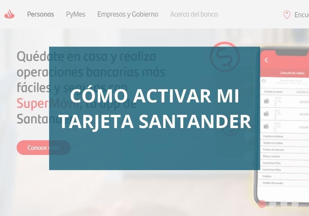 ¿Cómo activar mi tarjeta Santander?