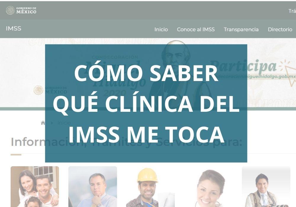 Cómo saber qué clínica del IMSS me toca