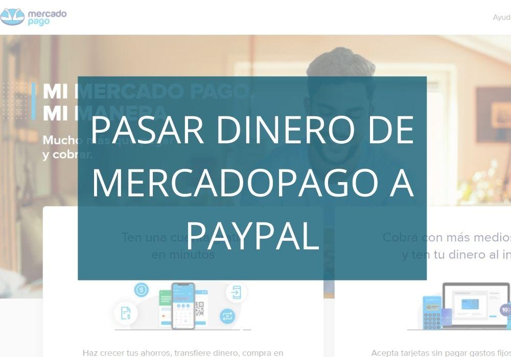 Pasar dinero de mercadopago a Paypal