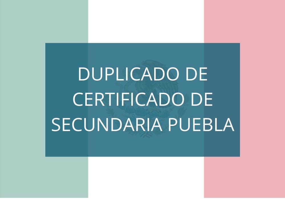 Duplicado de Certificado de Secundaria Puebla
