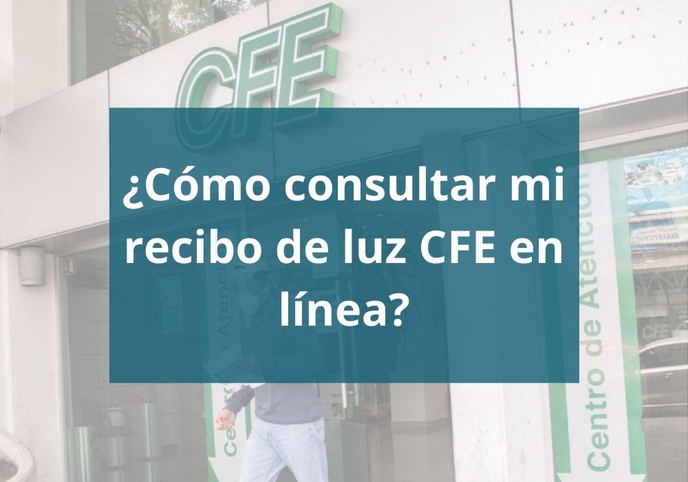 Cómo consultar mi recibo de luz CFE en línea