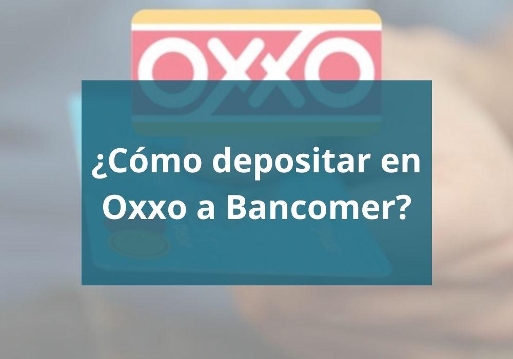 ¿Cómo depositar en Oxxo a Bancomer?