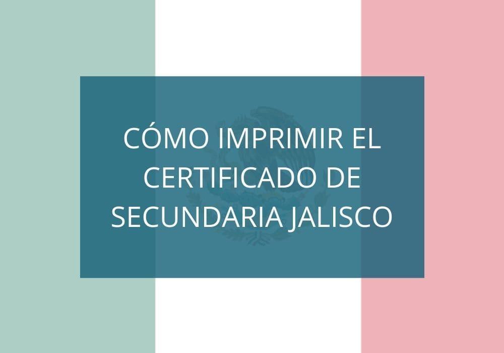 Cómo imprimir el certificado de secundaria Jalisco
