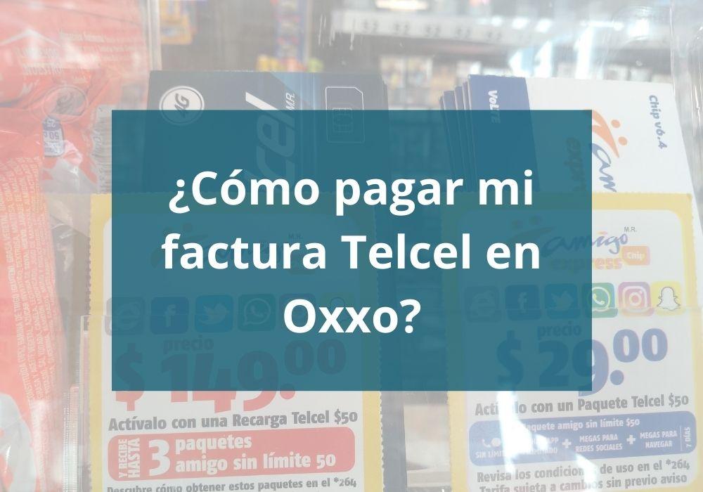 ¿Cómo pagar Telcel en Oxxo?