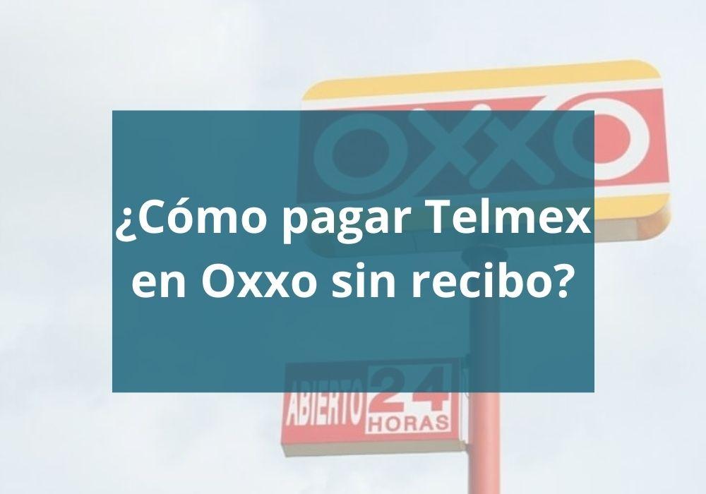 Cómo pagar Telmex en Oxxo sin recibo