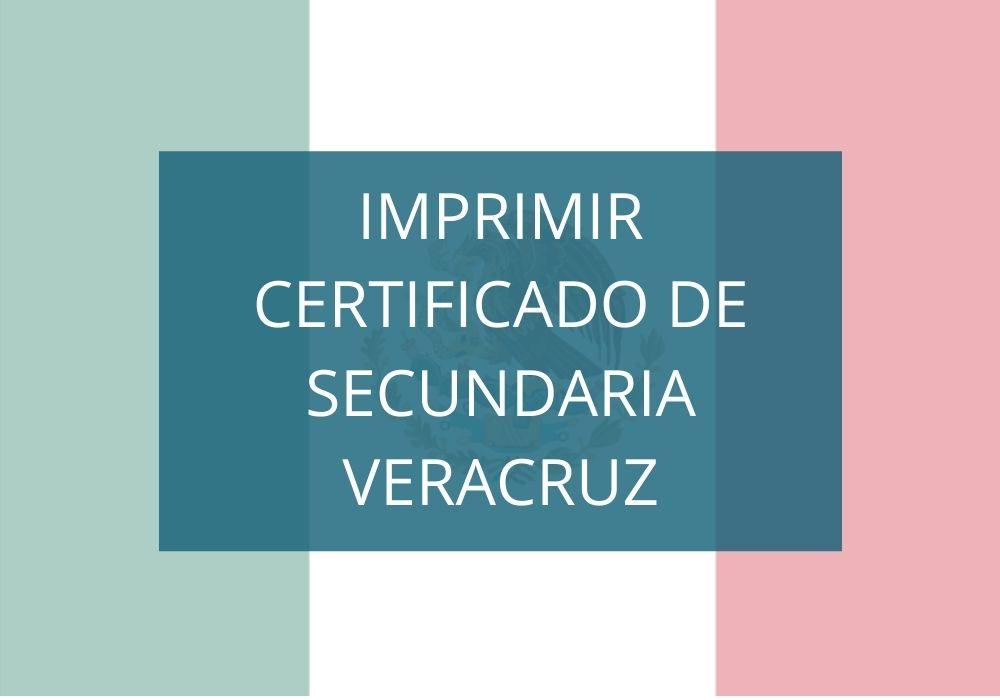 Cómo descargar certificado de Secundaria Veracruz