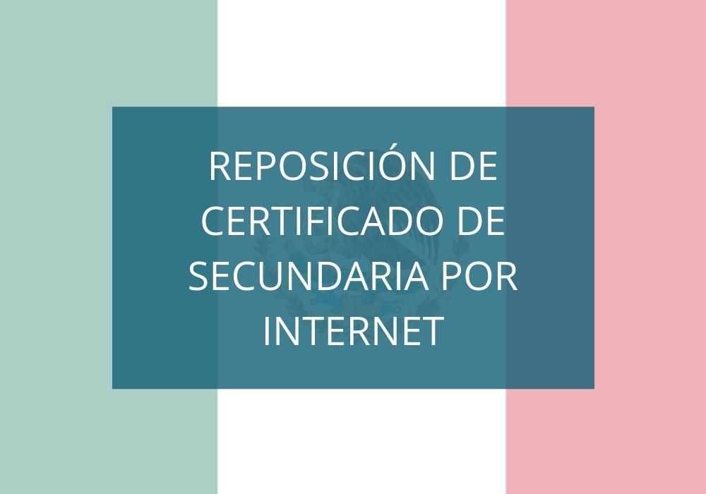 Reposición de Certificado de Secundaria por Internet