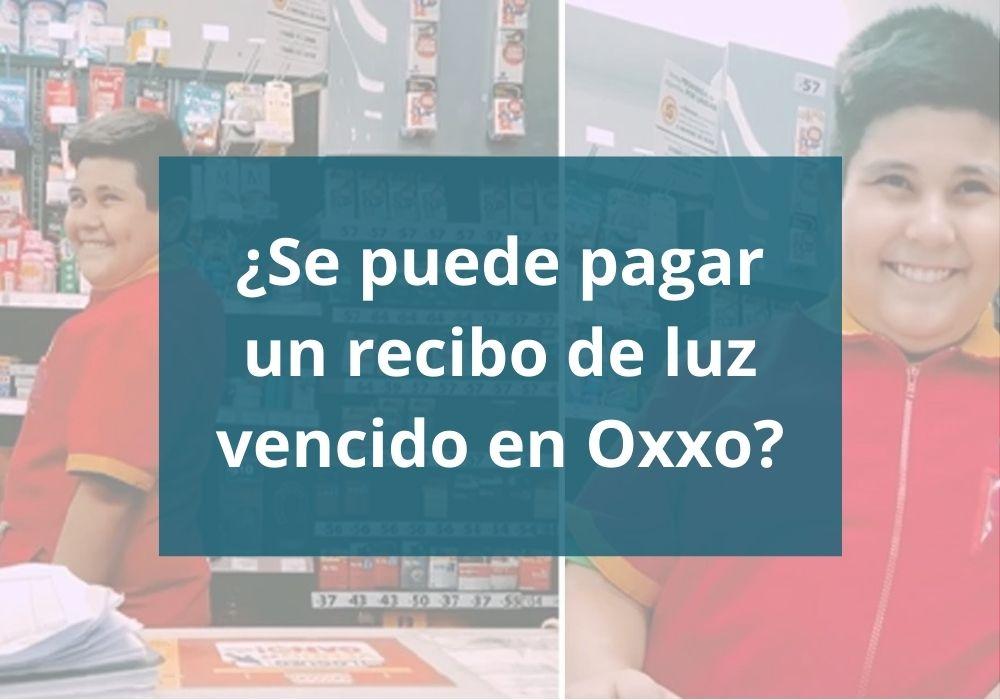 ¿Puedo pagar mi recibo de luz vencido en Oxxo?