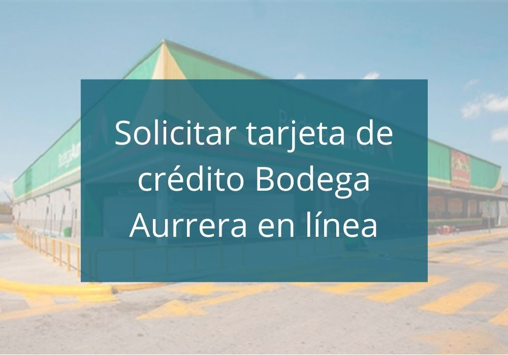 Solicitar la tarjeta de crédito de Bodega Aurrera en línea