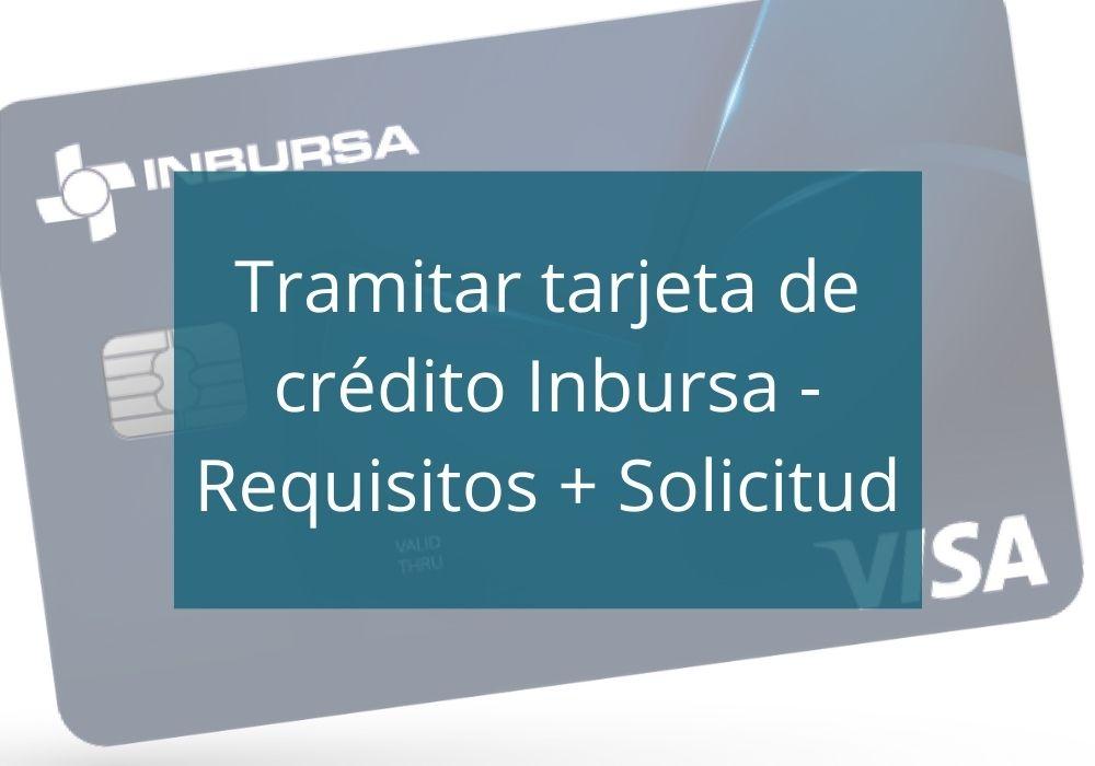 Tramitar tarjeta de crédito Inbursa - Requisitos + Solicitud