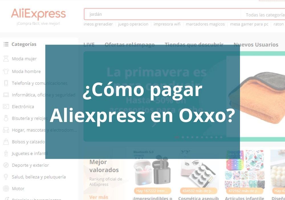 ¿Cómo pagar Aliexpress en Oxxo?